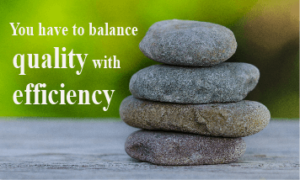 Balance Quality with Efficiency